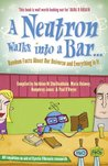 A Neutron Walks Into a Bar...: Random Facts About Our Universe and Everything in It?