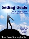 Setting Goals - Quick & Easy Worksheet, Theory and SMART Goals!