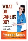 What do carers do? (In residential aged care)