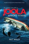 JOOLA, Africa's Titanic: True Story from One of the Worst Maritime Disasters in History