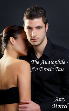 The Audiophile - An Erotic Tale