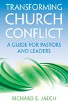 Transforming Church Conflict: A Guide for Pastors and Leaders