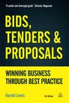 Bids, Tenders and Proposals: Winning Business Through Best Practice (Bids, Tenders & Proposals: Winning Business Through Best)