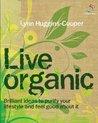 Live Organic: 52 Brilliant Ideas for an Altogether Natural Lifestyle
