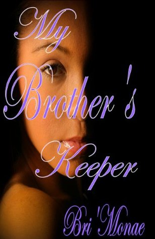 My Brother's Keeper by Bri'Monae