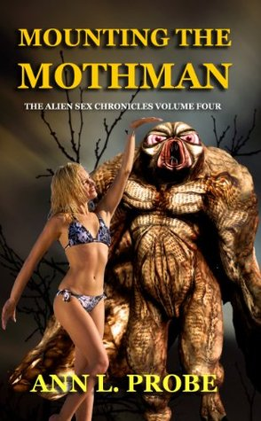 Mounting the Mothman (The Alien Sex Chronicles)
