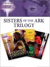 Sisters Of The Ark Trilogy