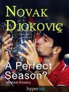 Novak Djokovic: A Perfect Season?