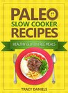Paleo Diet Slow Cooker 52 Healthy Gluten Free Recipes