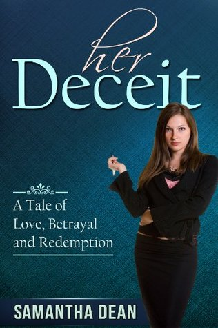 Her Deceit: A Tale of Love, Betrayal and Redemption