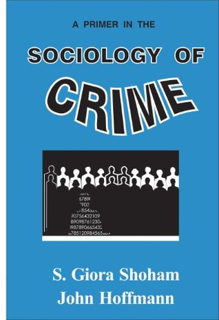 A Primer in the Sociology of Crime