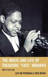 The Music and Life of Theodore Fats Navarro (Studies in Jazz)