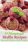 35 Homemade Muffin Recipes - Easy and Delicious Muffin Recipes