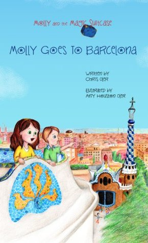 Molly and the Magic Suitcase: Molly Goes to Barcelona