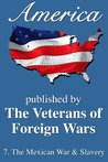 America: The Mexican War And Slavery (America, Great Crises In Our History Told by its Makers)