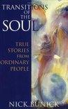 Transitions of the Soul: True Stories from Ordinary People