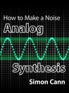 How to Make a Noise: Analog Synthesis