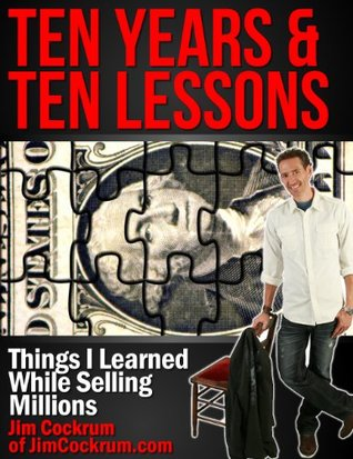 10 Years & 10 Lessons - Things I Learned While Selling Millions