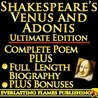 Venus and Adonis Ultimate Edition with Full Length Shakespeare Biography