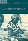 Applied Ethnobotany: People, Wild Plant Use and Conservation: Volume 6 (People and Plants International Conservation)
