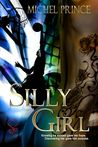 Silly Girl by Michel Prince
