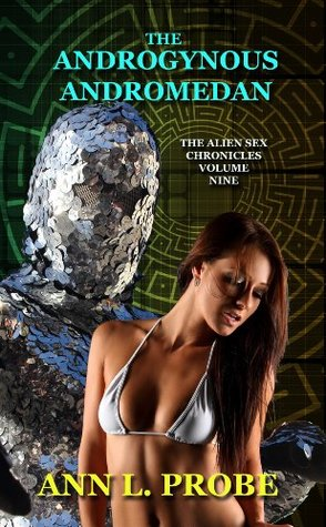 The Androgynous Andromedan (The Alien Sex Chronicles)