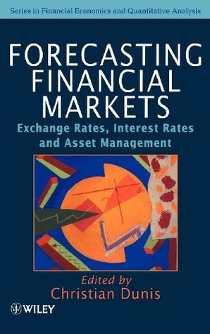 Forecasting Financial Markets: Exchange Rates, Interest Rates and Asset Management (Financial Economics and Quantitative Analysis Series)