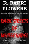 Dark Streets of Whitechapel (A Jack the Ripper Mystery)