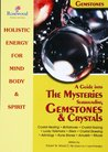 A Guide into the Mysteries surrounding Gemstones & Crystals