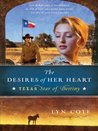 The Desires of Her Heart (Texas: Star of Destiny, #1)