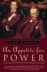 An Appetite For Power: A History Of The Conservative Party Since 1830