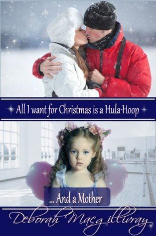 All I Want for Christmas is a Hula-Hoop. . .And A Mother