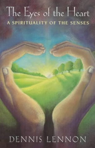 The Eyes of the Heart, a spirituality of the senses