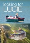 Looking for Lucie by Ted Lamb