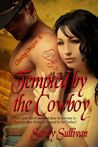 Tempted by the Cowboy by Sandy Sullivan