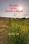 Mystery on the Double S Ranch (Mystery on the Double S Ranch #1)