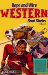 Rope and Wire Western Short Stories: Volume 2 (Rope and Wire Short Stories #2)