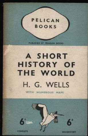 Short History Of The World by H.G. Wells
