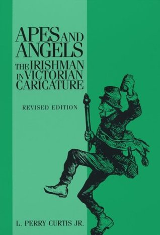 Apes and Angels: The Irishman in Victorian Caricature