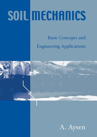 Soil Mechanics: Basic Concepts and Engineering Applications