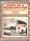 Diary of a Train-spotter: Nostalgic Recollections of Visits to Locomotive Depots, Workshops, Railway Stations and Scrapyards: 1960-68 v. 2