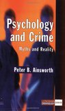Psychology and Crime: Myths and Reality