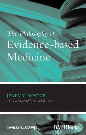 The Philosophy of Evidence-based Medicine