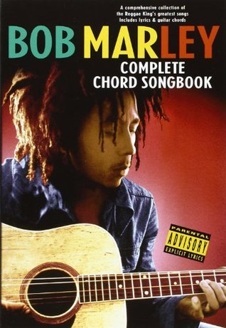 Bob Marley Complete Chord Songbook.