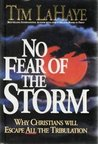 No Fear of the Storm: Why Christians Will Escape All the Tribulation