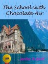 The School with Chocolate Air (Betsy Butters Books)