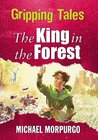 The King in the Forest: Gripping Tales