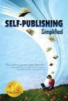 Self-Publishing Simplified: Experience Your Full-Service, POD (Print on Demand) Self Publishing and Book Marketing Dreams Easily