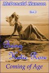 Being Katie Rose: Coming of age (The Saga of Katie Rose)
