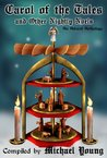Carol of the Tales and Other Nightly Noels (Advent Anthologies)